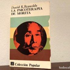 Libros de segunda mano: LA PSICOTERAPIA DE MORITA. DAVID K. REYNOLDS. FONDO DE CULTURA ECONÓMICA. BUDISMO ZEN. Lote 195331937