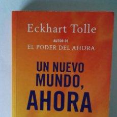 Libros de segunda mano: UN NUEVO MUNDO, AHORA ECKHART TOLLE. Lote 195340987