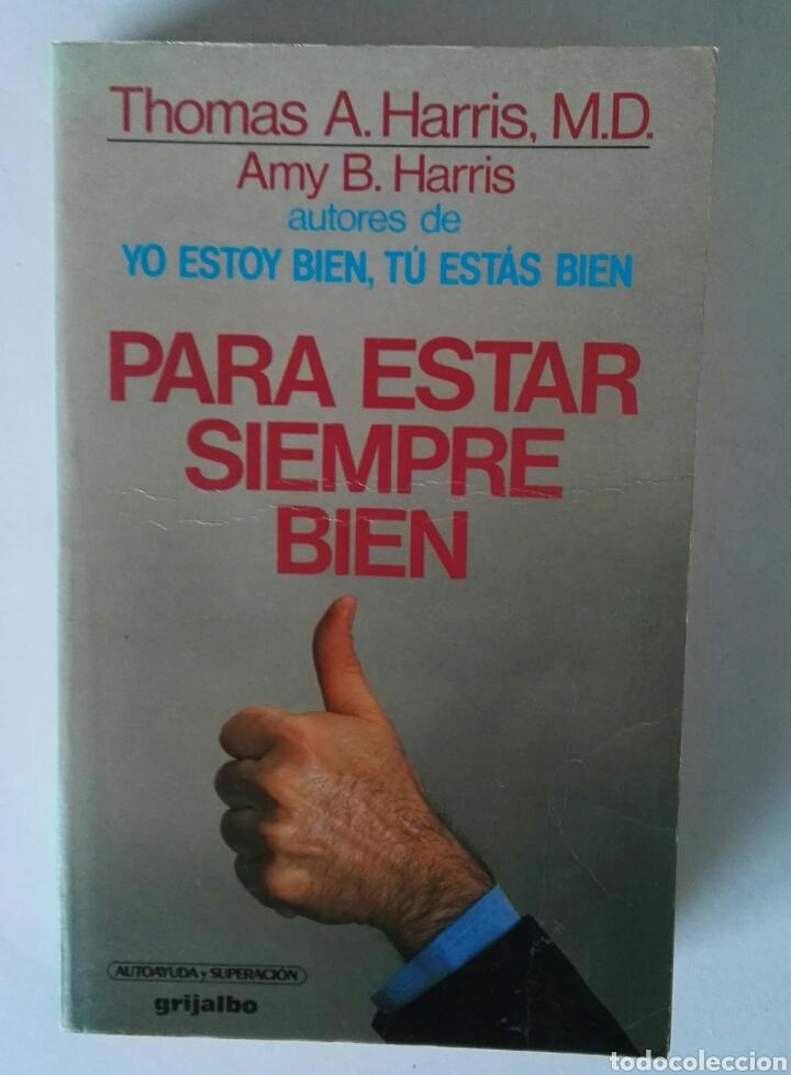 PARA ESTAR SIEMPRE BIEN THOMAS A. HARRIS (Libros de Segunda Mano - Pensamiento - Psicología)