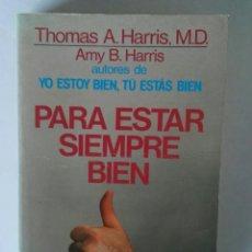 Libros de segunda mano: PARA ESTAR SIEMPRE BIEN THOMAS A. HARRIS. Lote 195342287
