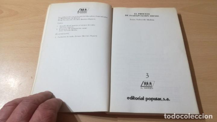 Libros de segunda mano: EL PROCESO DE INADAPTACION SOCIAL - JESUS VALVERDE MOLINA - EDITORIAL POPULARK505 - Foto 4 - 195346717