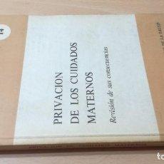 Libros de segunda mano: PRIVACION DE LOS CUIDADOS MATERNOS - REVISION DE SUS CONSECUENCIASK505. Lote 195346758