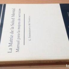Libros de segunda mano: LA MATRIZ DE LA SALUD MENTAL - MANUAL MEJORA SERVICIOS - THORNICROFT / TANSELLA/ PSIQUIATRIAK505. Lote 195346787