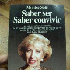 Libros de segunda mano: SABER SER, SABER CONVIVIR, MONTSE SOLÉ. L.36-2. Lote 195380293