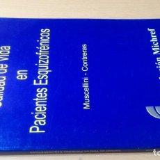 Libros de segunda mano: CALIDAD DE VIDA EN PACIENTES ESQUIZOFRENICOS - MUSCELLINI - CONTRERASPSIQUIATRIAK604. Lote 195407733