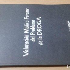 Libros de segunda mano: VALORACION MEDICO FORENSE DEL PROBLEMA DE LA DROGA -DGAPSIQUIATRIAK604. Lote 195407993