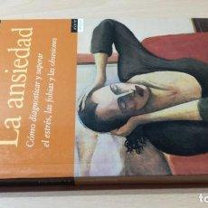 Libros de segunda mano: LA ANSIEDAD - ENRIQUE ROJAS - DIAGNOSTICAR SUPERAR ESTRÉS FOBIAS OBSESIONESPISCI 30. Lote 195409100