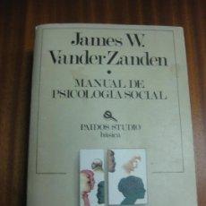 Libros de segunda mano: MANUAL DE PSICOLOGIA SOCIAL. JAMES VANDER ZANDEN. EDITORIAL PAIDOS 1989. Lote 195426543