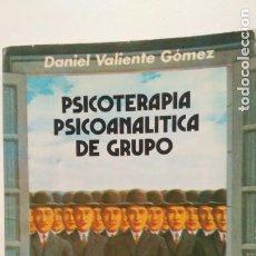 Libros de segunda mano: PSICOTERAPIA PSICOANALÍTICA DE GRUPO. DANIEL VALIENTE. ED.FUNDAMENTOS.1987.. Lote 195498943