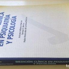 Libros de segunda mano: MEDICION CLINICA EN PSIQUIATRIA Y PSICOLOGIA - A BULBENA / G E BERRIOS / P FERNANDEZ - MASSON. Lote 195619108