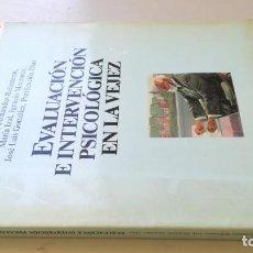 Libros de segunda mano: EVALUACIÓN E INTERVENCIÓN PSICOLÓGICA EN LA VEJEZ VV AA - MARTINEZ ROCA. Lote 195622017