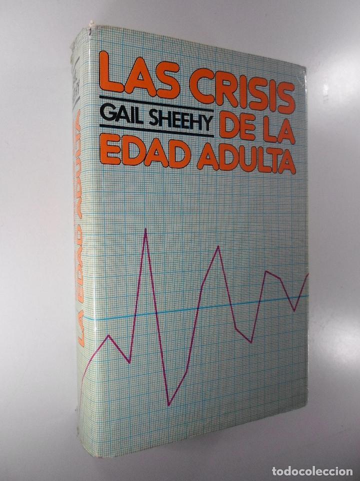 LAS CRISIS DE LA EDAD ADULTA GAIL SHEEHY (Libros de Segunda Mano - Pensamiento - Psicología)