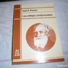 Libros de segunda mano: LOS REFLEJOS CONDICIONADOS.LECCIONES SOBRE LA FUNCION DE LOS GRANDES HEMISFERIOS.IVAN P.PAVLOV.1997. Lote 196124658