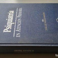 Libros de segunda mano: PSIQUIATRIA EN LA ATENCION PRIMARIA - JOSE LUIS VAZQUEZ BARQUERO - PRINCEPSZ104. Lote 196240768