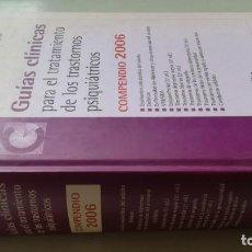 Livros em segunda mão: GUIAS CLINICAS PARA EL TRATAMIENTO TRASTORNOS PSIQUIATRICOS COMEPENDIO 2006Z205. Lote 196241210