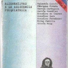 Libros de segunda mano: ALTERNATIVAS A LA ASISTENCIA PSIQUIÁTRICA.VARIOS AUTORES. Lote 196646681