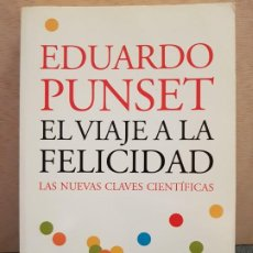 Libros de segunda mano: EDUARDO PUNSET - EL VIAJE A LA FELICIDAD **LIBRO TAPA BLANDA. Lote 197024528