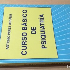 Libros de segunda mano: CURSO BASICO DE PSIQUIATRIA - ANTONIO PEREZ URDANIZ - LL504. Lote 197096538