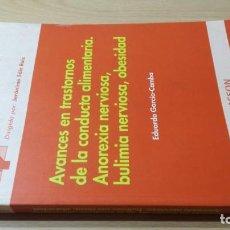 Libros de segunda mano: AVANCES TRASTORNOS CONDUCTA ALIMENTARIA ANOREXIA BULIMIA OBESIDAD - E GARCIA CAMBAPSIQUIATRIAK201. Lote 197510681
