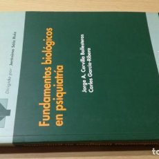 Livros em segunda mão: FUNDAMENTOS BIOLOGICOS PSIQUIATRIA - J SAIZ RUIZ / J A CERVILLA BALLESTEROS / C GARCIA RIVERA K203. Lote 197521396