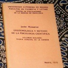 Libros de segunda mano: EPISTEMOLOGÍA Y MÉTODO DE LA PSICOLOGÍA CIENTÍFICA JAVIER MONTSERRAT. Lote 198021095