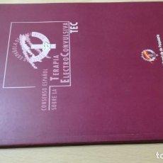 Livros em segunda mão: CONSENSO ESPAÑOL SOBRE TERAPIA ELECTROCONVULSIVATEC 1999 PSIQUIATRIA LL405. Lote 198050951