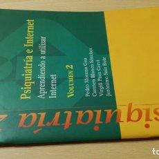 Libros de segunda mano: PSIQUIATRIA E INTERNET - VOLUMEN 2 - ARS MEDICAPSIQUIATRIAÑ-302. Lote 198752135