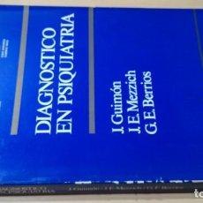 Libros de segunda mano: DIAGONOSTICO EN PSIQUIATRIA - J GUIMON / J E MEZZICH / G E BERRIOSÑ-302PSIQUIATRIA. Lote 198753153