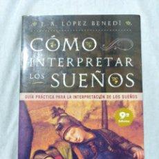 Libros de segunda mano: COMO INTERPRETAR LOS SUEÑOS , DE J.A. LÓPEZ BENEDI. Lote 198968157
