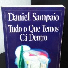 Libros de segunda mano: TUDO O QUE TEMOS CÁ DENTRO DE DANIEL SAMPAIO. Lote 199206362