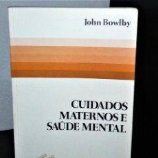 Libros de segunda mano: CUIDADOS MATERNOS E SAÚDE MENTAL DE JOHN BOWLBY. Lote 199378108