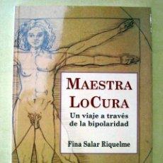 Libros de segunda mano: MAESTRA LOCURA. UN VIAJE A TRAVÉS DE LA BIPOLARIDAD, DE FINA SALAR RIQUELME. Lote 199477863