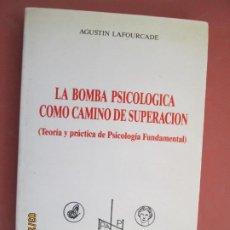 Libros de segunda mano: LA BOMBA PSICOLÓGICA COMO CAMINO DE SUPERACIÓN - AGUSTÍN LAFOURCADE - BIBL. NUEVA 1988. . Lote 199509533
