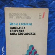 Libros de segunda mano: PSICOLOGÍA PROFUNDA PARA EDUCADORES / WALTER J. SCHRAML. ED HERDER. Lote 199514438