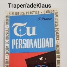 Libros de segunda mano: TU PERSONALIDAD - DACO - BIBLIOTECA DAIMON - TDK177. Lote 199524258