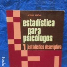 Libri di seconda mano: ESTADÍSTICA PARA PSICÓLOGOS. 1 ESTADISTICA DESCRIPTIVA DE JESÚS AMÓN. Lote 199793096