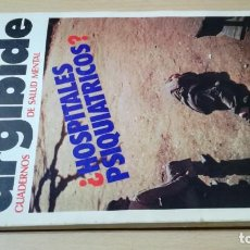 Libros de segunda mano: ARGIBIDE CUADERNOS SALUD MENTAL ¿ HOSPITALES PSIQUIATRICOS ? N 1PSIQUIATRIAGRAVOL8. Lote 199875228