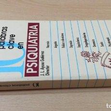 Libros de segunda mano: PALABRAS CLAVE EN PSIQUIATRIA - J L AYUSO GUTIERREZ - VERBO DIVINOQ-204. Lote 199875787