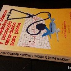 Libros de segunda mano: 1994 - PÉREZ SASTRE - CONCEPTOS BÁSICOS DE MEDICINA Y PSICOLOGÍA AERONÁUTICA PARA PILOTOS. Lote 226223030