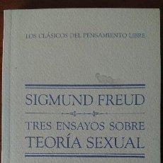 Libros de segunda mano: TRES ENSAYOS SOVRE TEORÍA SEXUAL – SIGMUND FREUD – CLASICOS DEL PENSAMIENTO LIBRE - BIBLIOTECA EL M. Lote 201717707
