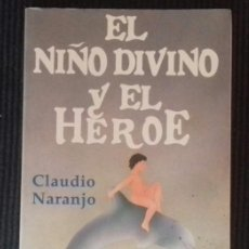 Libros de segunda mano: EL NIÑO Y EL HEROE. CLAUDIO NARANJO. SIRIO 1994.. Lote 202100860