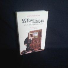 Libros de segunda mano: JOSE PEDRO MANGLANO - 22 MANERAS DE CAERSE BIEN - PLANETA 2007. Lote 202257211