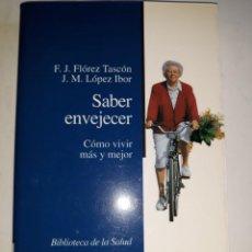 Libros de segunda mano: SABER ENVEJECER VIVIR MEJOR VEJEZ VULNERABLE AUTONOMÍA FRENO MEMORIA INSOMNIO DEPRESIÓN PROFILÁXIS J. Lote 202322653
