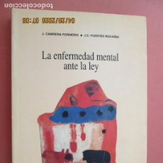 Libros de segunda mano: LA ENFERMEDAD MENTAL ANTE LA LEY - J. CABRERA/J.C. FUERTES - UPCO/ELA 1994.. Lote 202478540