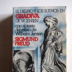 Libros de segunda mano: EL DELIRIO Y LOS SUEÑOS EN GRADIVA DE W. JENSEN. - FREUD, SIGMUND GRIJALBO 1977. Lote 202673041