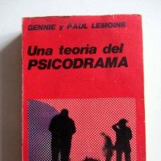Libros de segunda mano: UNA TEORIA DEL PSICODRAMA. GENNIE Y PAUL LEMOINE. BUENOS AIRES: GRANICA EDITOR, 1974. Lote 202674272