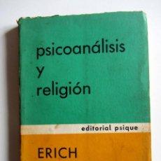 Libros de segunda mano: PSICOANALISIS Y RELIGION. ERICH FROMM. PSIQUE - BUENOS AIRES - 1.971. Lote 202676837