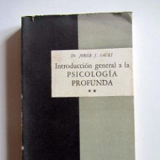 Libros de segunda mano: INTRODUCCION GENERAL A LA PSICOLOGIA PROFUNDA. II JORGE J. SAURÍ. ED. CARLOS LOHLÉ 1962. Lote 202809121