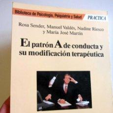 Libros de segunda mano: EL PATRON A DE CONDUCTA Y SU MODIFICACION TERAPEUTICA. ROSA SENDER, MANUEL VALDES Y OTROS.. Lote 202812323
