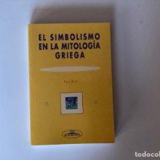 Libros de segunda mano: EL SIMBOLISMO EN LA MITOLOGIA GRIEGA. P. DIEL IDEA BOOKS. HISTORIA ANTIGÜA. FILOSOFIA.. Lote 202997865